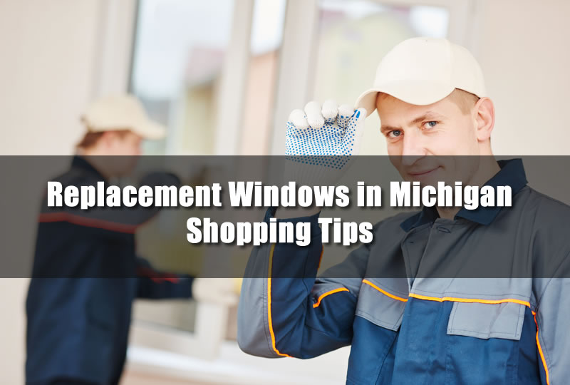 Replacement Windows in Michigan Shopping Tips