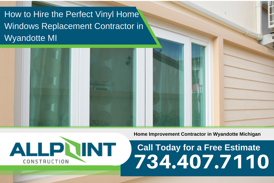 How to Hire the Perfect Vinyl Home Windows Replacement Contractor in Wyandotte MI