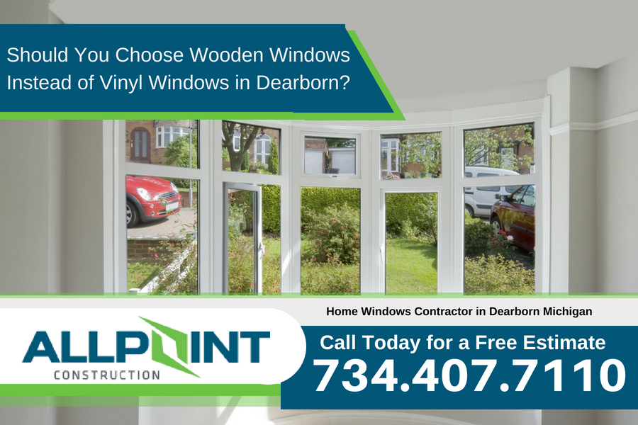 Should You Choose Wooden Windows Instead of Vinyl Windows in Dearborn Michigan?