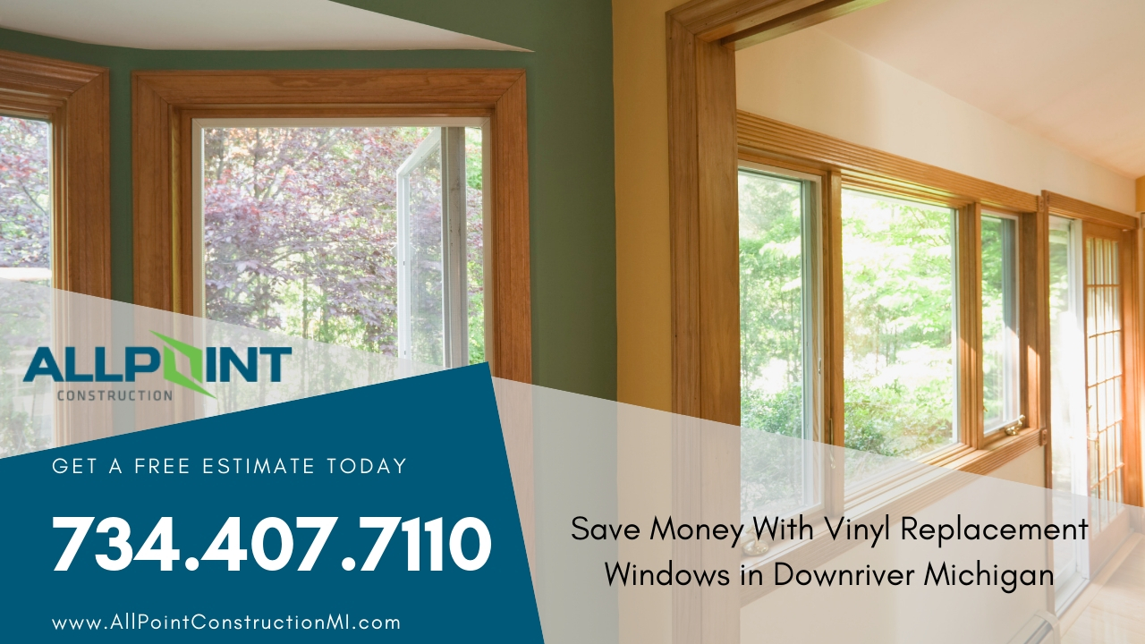 Save Money With Vinyl Replacement Windows in Downriver Michigan