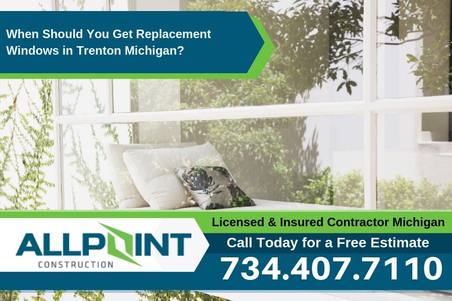 When Should You Get Replacement Windows in Trenton Michigan?