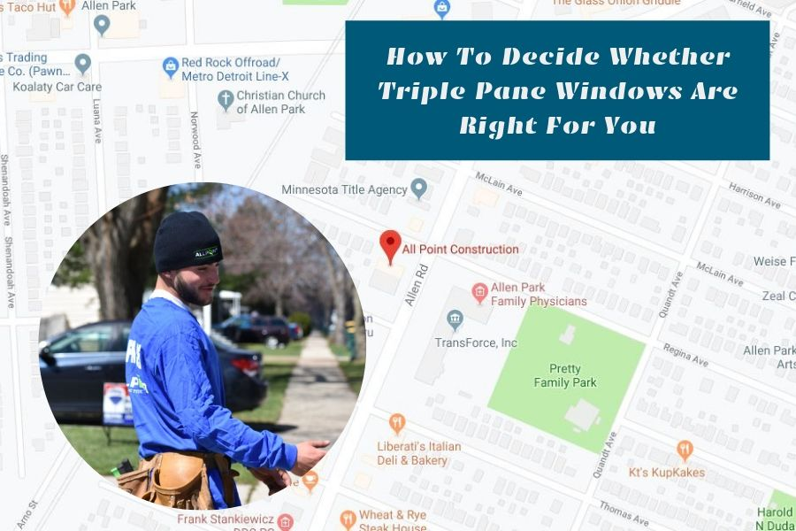 How To Decide Whether Triple Pane Windows Are Right For You